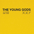 The young gods - XXY
